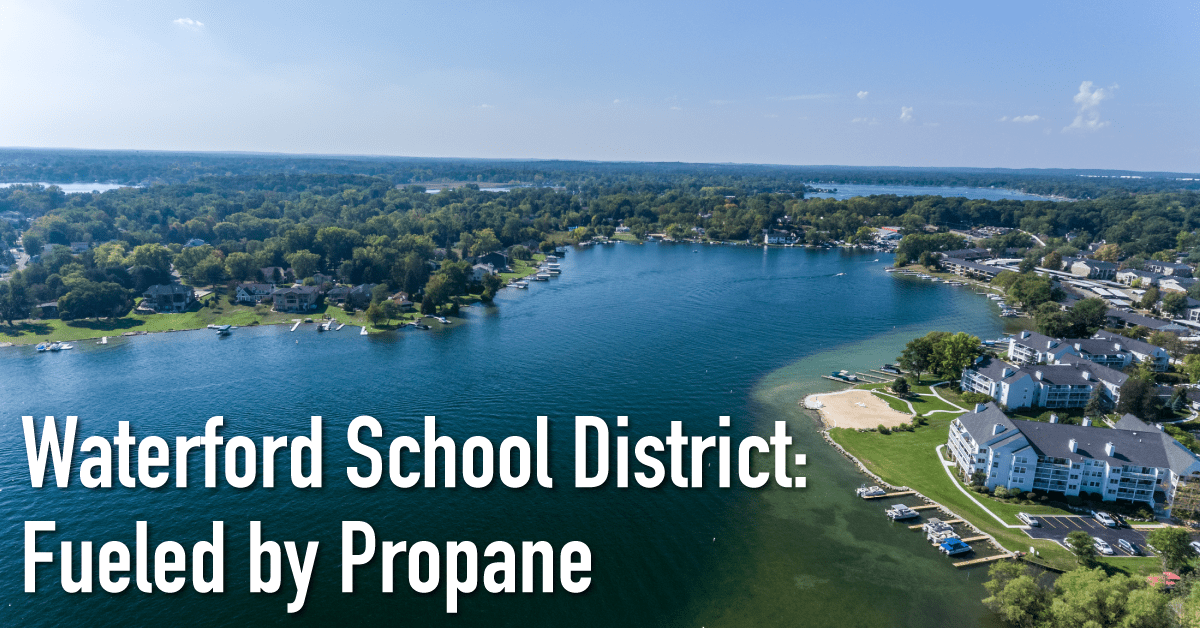 Waterford School District: Fueled by Propane